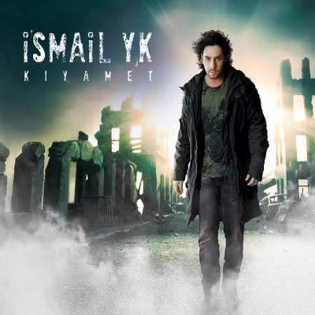 دانلود آلبوم ترکی Ismail Yk به نام Kiyamet