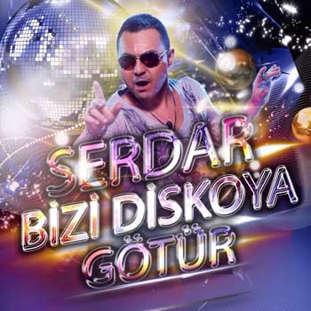 Serdar-Ortac-Bizi-Diskoya-Gotur