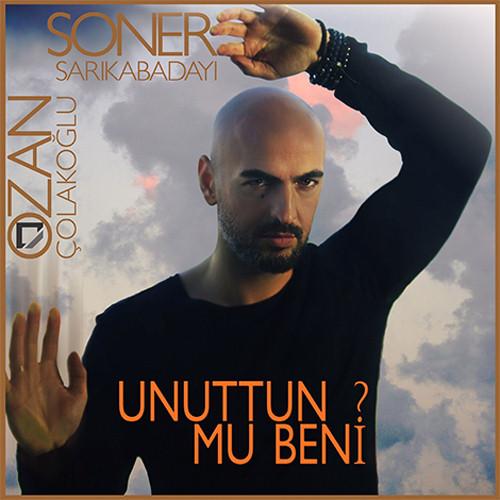 Soner Sarikabadayi & Ozan Colakoglu - Unuttun Mu Beni