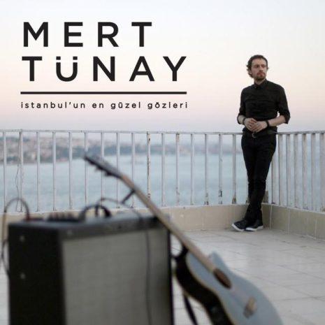 دانلود آهنگ ترکی Mert Tunay به نام Istanbul'un En Guzel Gozleri
