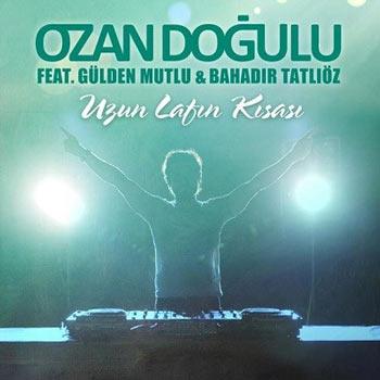 دانلود آهنگ ترکی Ozan Dogulu به نام Uzun Lafin Kisasi