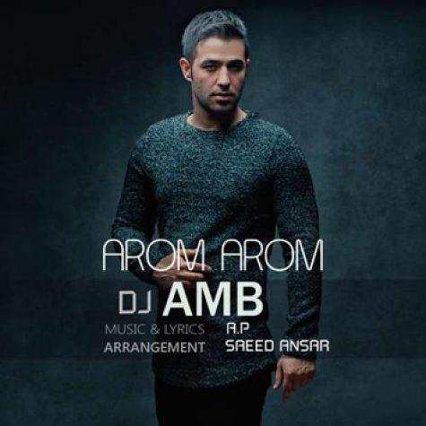 دانلود آهنگ جدید دی جی AMB به نام آروم آروم