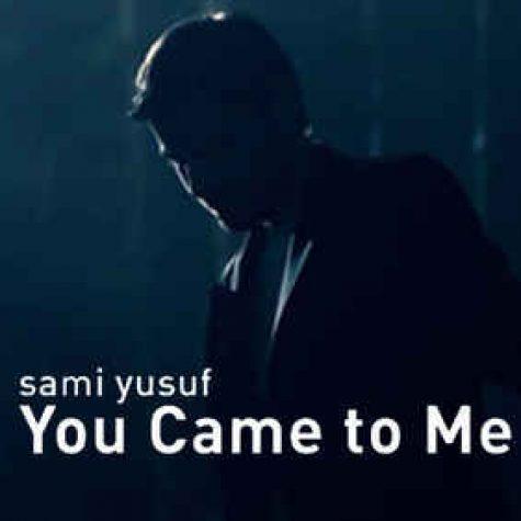 دانلود آهنگ سامی یوسف You Came To Me Arabic